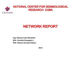 NATIONAL CENTER FOR SEISMOLOGICAL RESEARCH  CUBA NETWORK REPORT