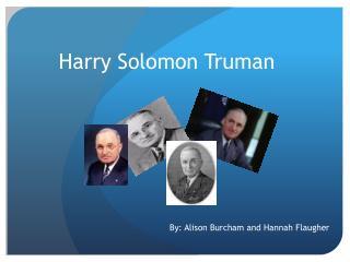 Harry Solomon  T ruman