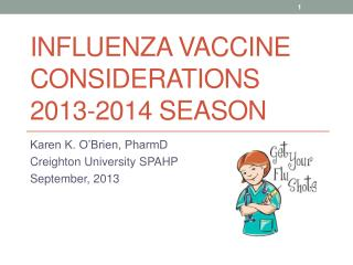 Influenza Vaccine Considerations 2013-2014 Season