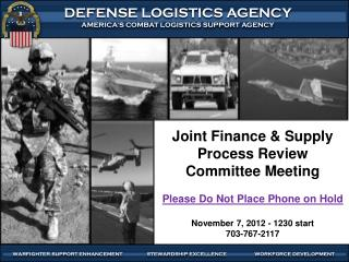 Joint Finance & Supply Process Review Committee Meeting Please  Do Not Place Phone on  Hold