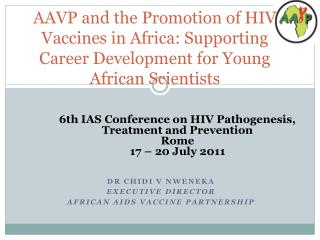 Dr Chidi V Nweneka Executive Director African AIDS Vaccine Partnership
