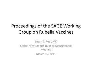 Proceedings of the SAGE Working Group on Rubella Vaccines