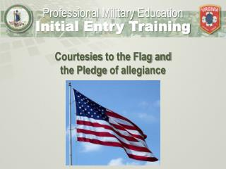Courtesies  to the Flag and  the Pledge  of allegiance