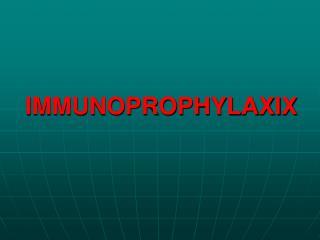 IMMUNOPROPHYLAXIX