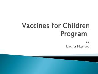 Vaccines for Children Program