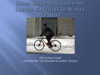 Steep Slope Avoidance for Seattle Bicyclists in Wintry  Weather