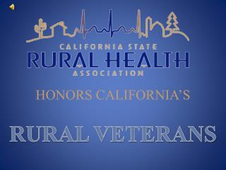 HONORS CALIFORNIA�S RURAL VETERANS