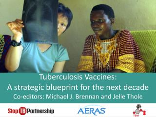 Tuberculosis Vaccines:  A strategic blueprint for the next decade