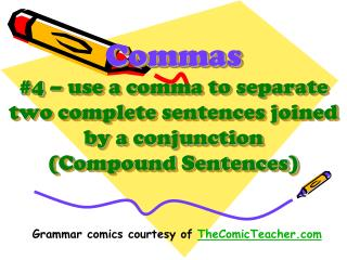 Grammar comics courtesy of  TheComicTeacher.com
