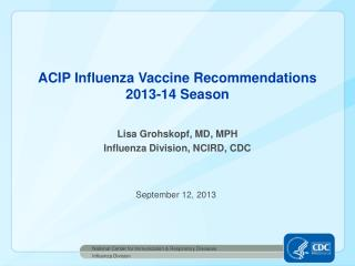 ACIP Influenza Vaccine Recommendations  2013-14 Season