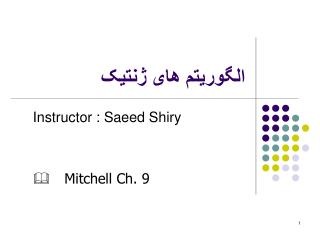 Instructor : Saeed Shiry    Mitchell Ch. 9