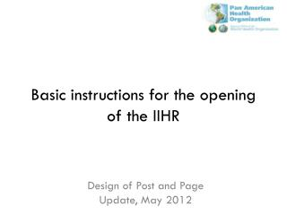 Basic instructions for the opening of the IIHR