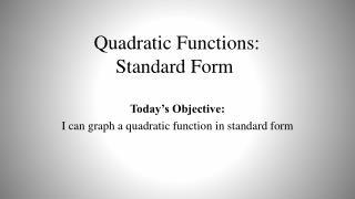 Quadratic Functions: Standard Form