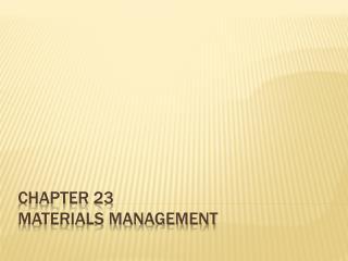 Chapter 23 Materials management