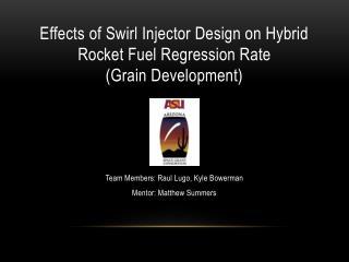 Effects of Swirl Injector Design on Hybrid Rocket Fuel Regression Rate (Grain Development)