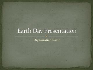 E a rth Day  Presentation