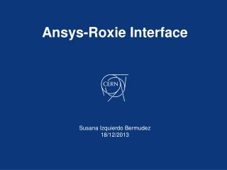 Ansys -Roxie Interface