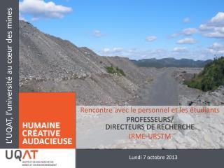 Rencontre avec  le personnel et les  �tudiants PROFESSEURS/ DIRECTEURS DE RECHERCHE IRME-URSTM