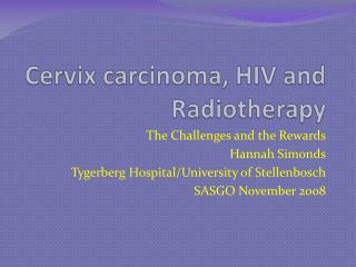 Cervix carcinoma, HIV and Radiotherapy
