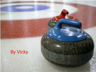 Curling  by  : Vicky