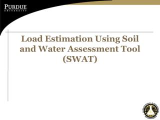 Load Estimation Using Soil and Water Assessment Tool (SWAT)