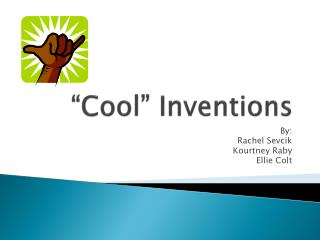 """""""Cool"""" Inventions"""