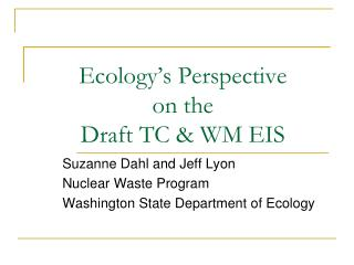 Ecology's Perspective  on the  Draft TC & WM EIS