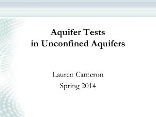 Aquifer Tests  in Unconfined Aquifers
