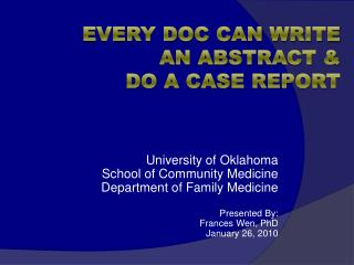 Every Doc Can Write  An Abstract &  Do A Case Report