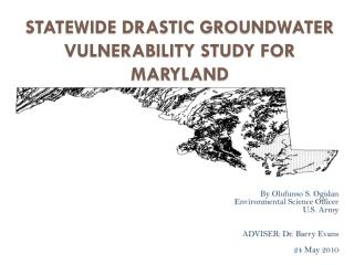STATEWIDE DRASTIC GROUNDWATER VULNERABILITY STUDY FOR MARYLAND