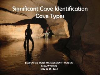 Significant Cave Identification Cave Types