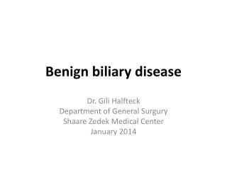 Benign  biliary  disease
