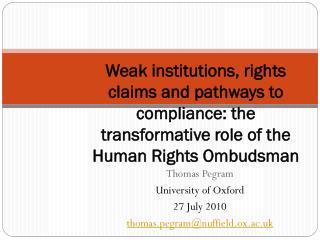 Thomas Pegram University of Oxford 27 July 2010 thomas.pegram@nuffield.ox.ac.uk