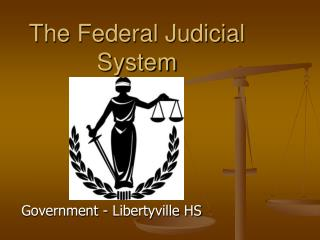 The Federal Judicial System