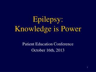 Epilepsy: Knowledge is Power