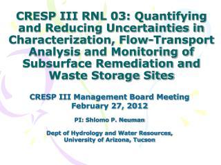CRESP III Management Board Meeting February 27, 2012 PI: Shlomo P. Neuman