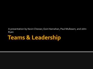 Teams & Leadership