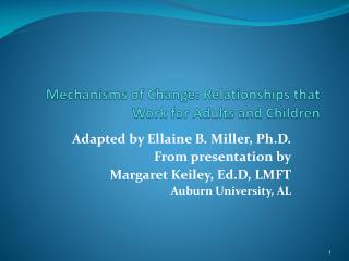 Mechanisms of Change: Relationships that Work for Adults and Children