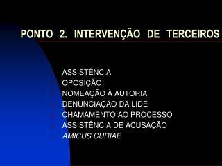 PONTO 2. INTERVENÇÃO DE TERCEIROS