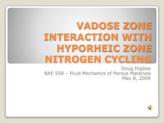 VADOSE ZONE INTERACTION WITH HYPORHEIC ZONE NITROGEN CYCLING