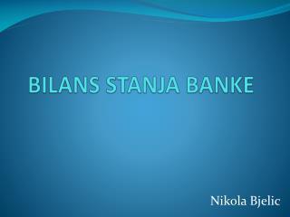 BILANS STANJA BANKE