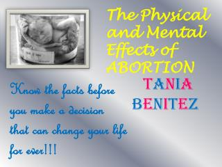 The Physical  and Mental   Effects of ABORTION