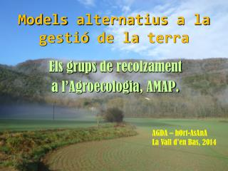 Models alternatius  a la   gestió  de la  terra