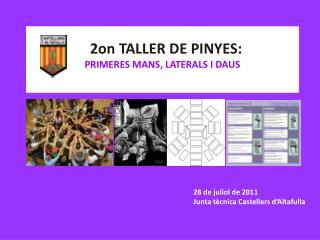 2on TALLER DE PINYES: PRIMERES MANS, LATERALS I DAUS