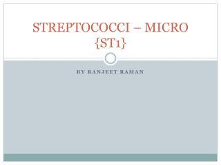 STREPTOCOCCI  – MICRO {ST1 }