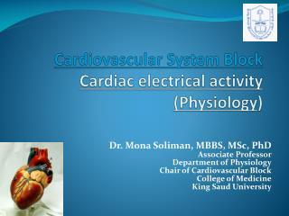 Cardiovascular System Block Cardiac electrical activity (Physiology )