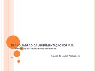 Plano padrão da argumentação formal