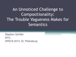 An Unnoticed Challenge to Compositionality: The Trouble Vagueness Makes for Semantics