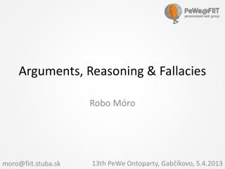 Arguments, Reasoning & Fallacies