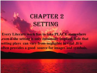 CHAPTER 2                    SETTING